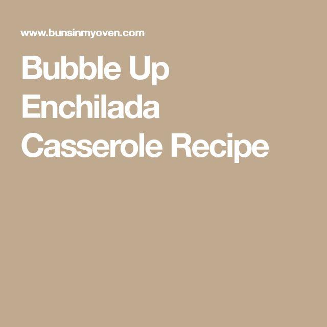 Bubble Up Enchilada Casserole Recipe