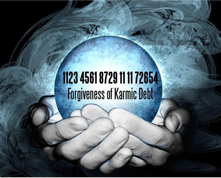 1123 4561 8729 11 11 72654 Forgiveness of Karmic Debt.