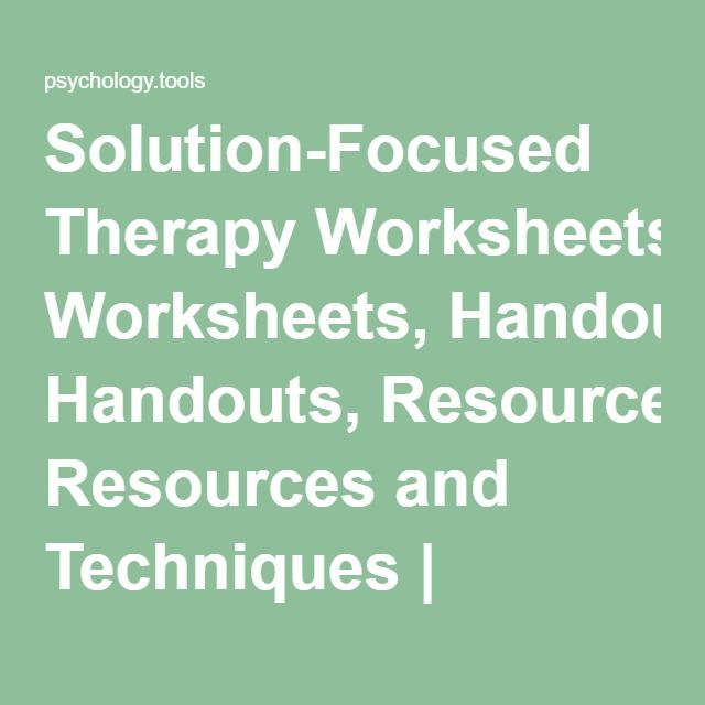 Solution-Focused Therapy Worksheets, Handouts, Resources and Techniques | Psychology Tools