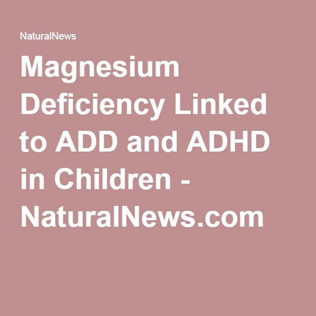 Magnesium Deficiency Linked to ADD and ADHD in Children - NaturalNews.com
