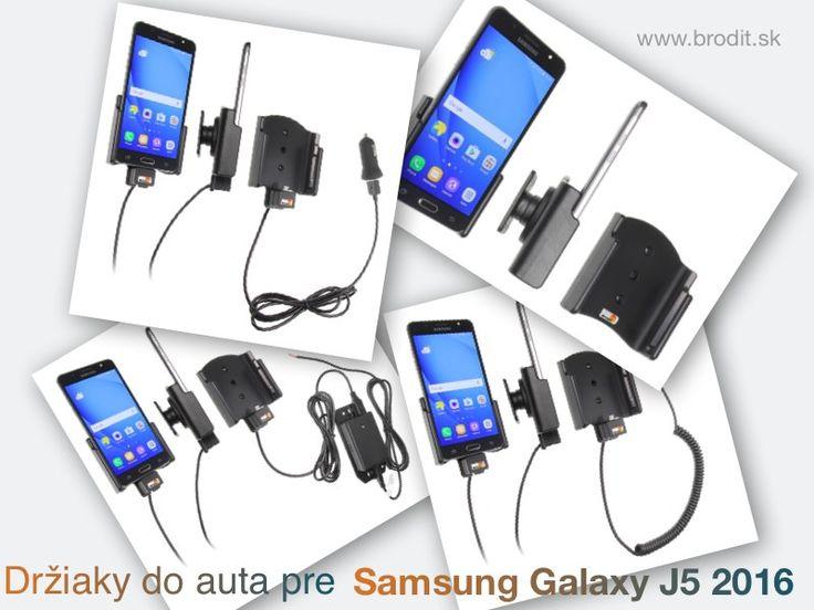 Nové držiaky do auta pre Samsung Galaxy J5 2016. Pasívny držiak Brodit pre pevnú montáž v aute, aktívny s CL nabíjačkou, s USB alebo s Molex konektorom.