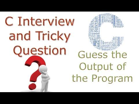 C Language Interview and Tricky Question 9 What is Output of this C Prog...