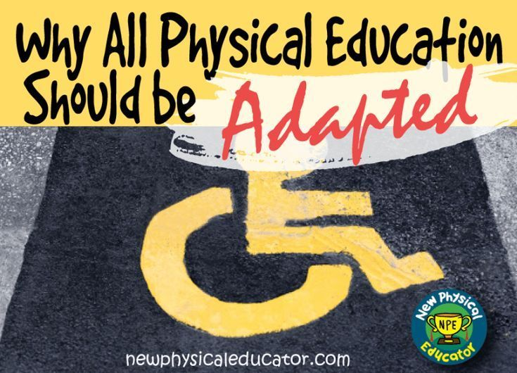 WHY ALL PHYSICAL EDUCATION SHOULD BE ADAPTED
