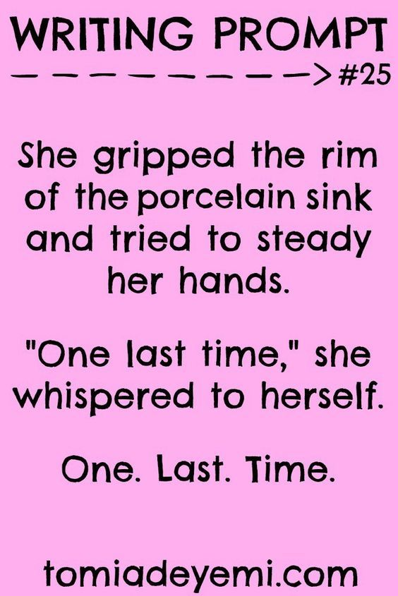 """She gripped the rim of the porcelain sink and tried to steady her hands. """"One last time,"""" she whispered to herself. One. Last. Time."""