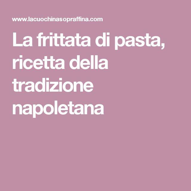 La frittata di pasta, ricetta della tradizione napoletana