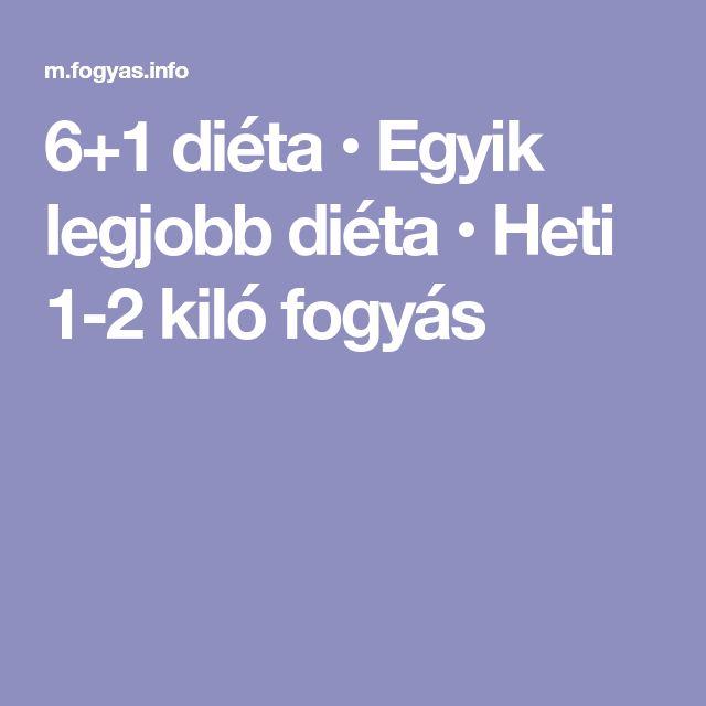 6+1 diéta • Egyik legjobb diéta • Heti 1-2 kiló fogyás