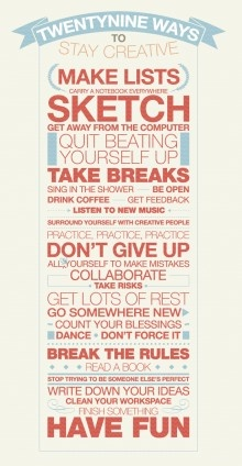 List on how to stay creative.  Bring your creative print ideas into us and we can make them a reality.  ^James Print