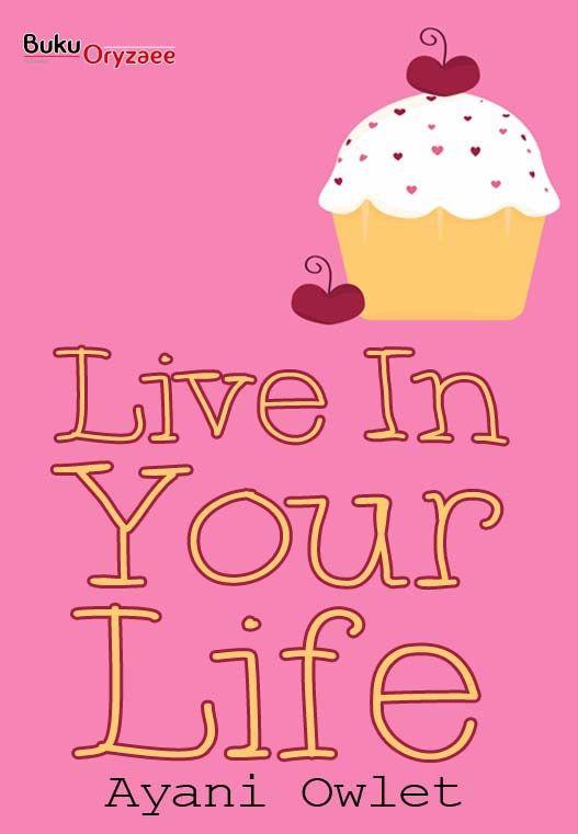 DOWNLOAD NOVEL GRATIS: Live In Your Life