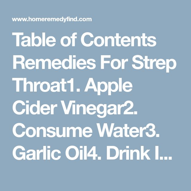 Table of Contents Remedies For Strep Throat1. Apple Cider Vinegar2. Consume Water3. Garlic Oil4. Drink Ice Cold Beverages5. Cayenne Pepper 208 Shares Pin Share Tweet Strep throat is generally derived from the bacteria Streptococcus and the symptoms of it include tonsil inflammation, rash, painful swallowing, fever, and headache. Strep throat is usually treated with an […]