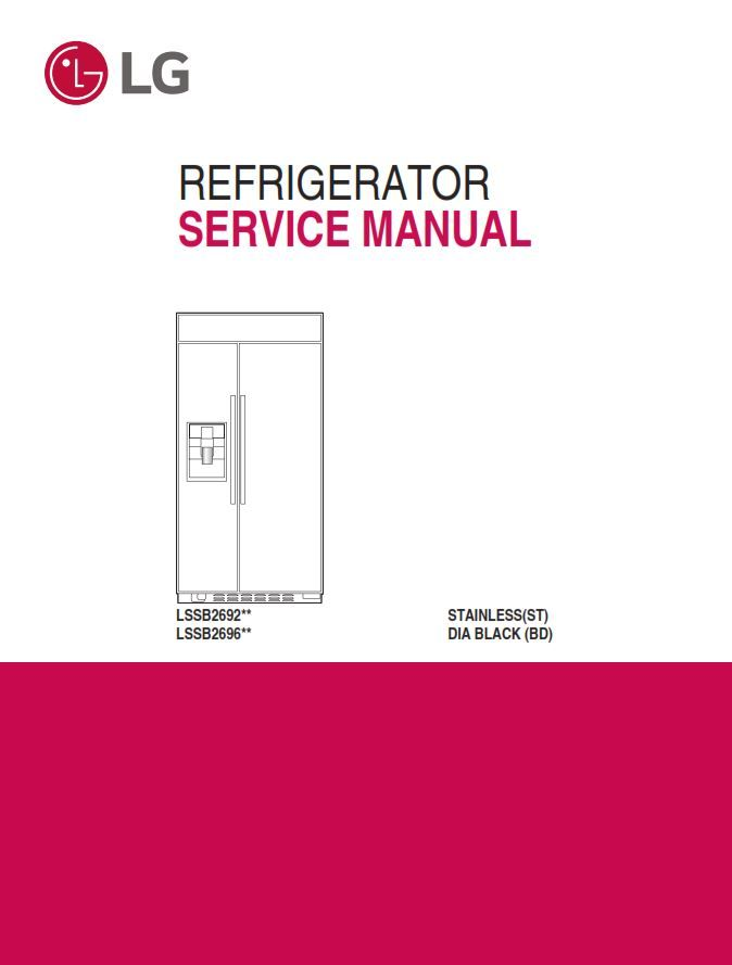 Lg Lssb2692st Refrigerator Service Manual Repair Guide Refrigerator Service Repair Guide Appliance Repair Shop