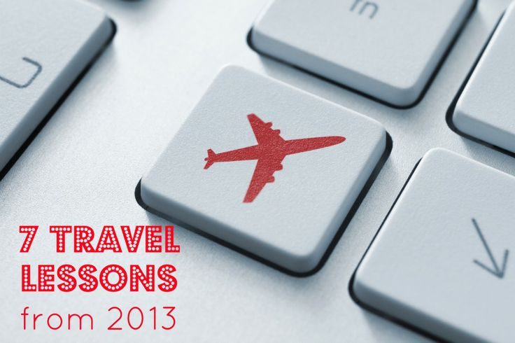 Seven top travel lessons from 2013   LiveDoGrow