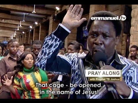 THAT CAGE - BE OPENED! TB Joshua Prayer