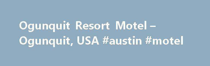 Ogunquit Resort Motel – Ogunquit, USA #austin #motel http://hotel.remmont.com/ogunquit-resort-motel-ogunquit-usa-austin-motel/  #ogunquit resort motel # Ogunquit Resort Motel Situata nel vero cuore di Ogunquit, questa struttura ha un ottimo punteggio per la posizione: 8,3! Situato nel Maine, il Ogunquit Resort Motel vi attende a Ogunquit, a 4 minuti di guida dalla spiaggia della città e a meno di 3,2 km dal Marginal Way Walk, e offre […]