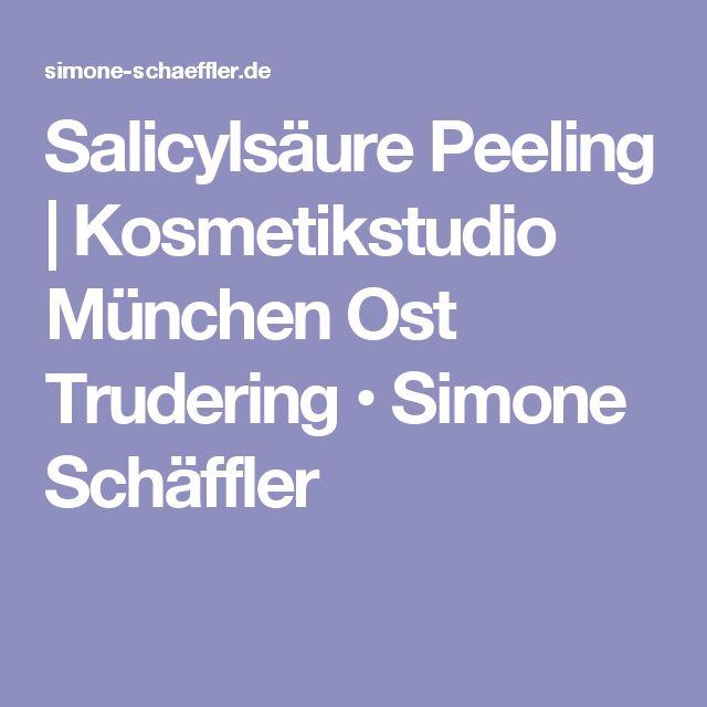 Salicylsäure Peeling | Kosmetikstudio München Ost Trudering • Simone Schäffler