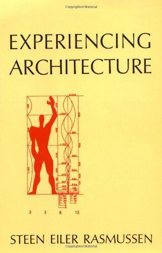 Experiencing Architecture by Steen Eiler Rasmussen, http://www.amazon.com/dp/0262680025/ref=cm_sw_r_pi_dp_cYUirb0Z1Y5PC