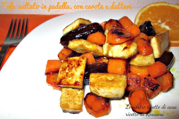 Tofu saltato in padella con carote e datteri, ricetta vegana