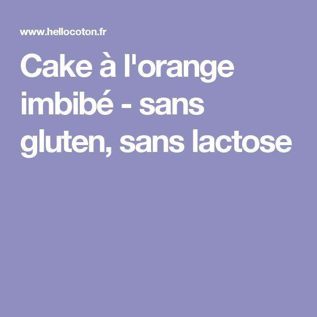 Cake à l'orange imbibé - sans gluten, sans lactose