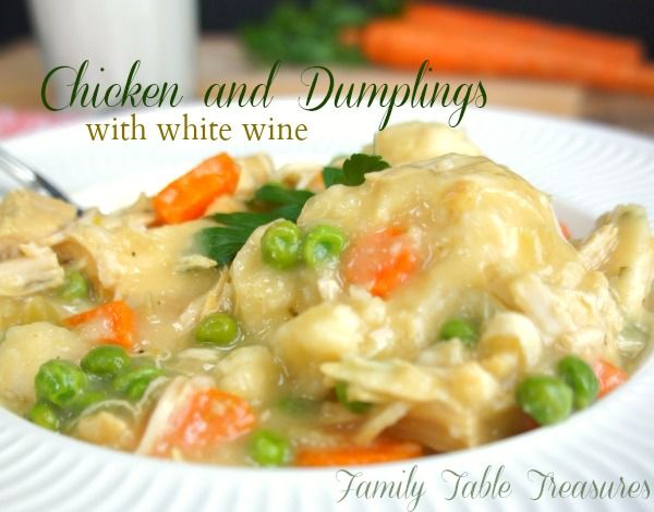 Chicken and Dumplings {with white wine} - Family Table Treasures, from @ncrock70