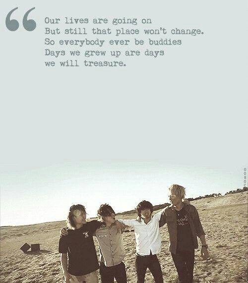 """Days we grew up are days we will treasure"". - ONE OK ROCK"