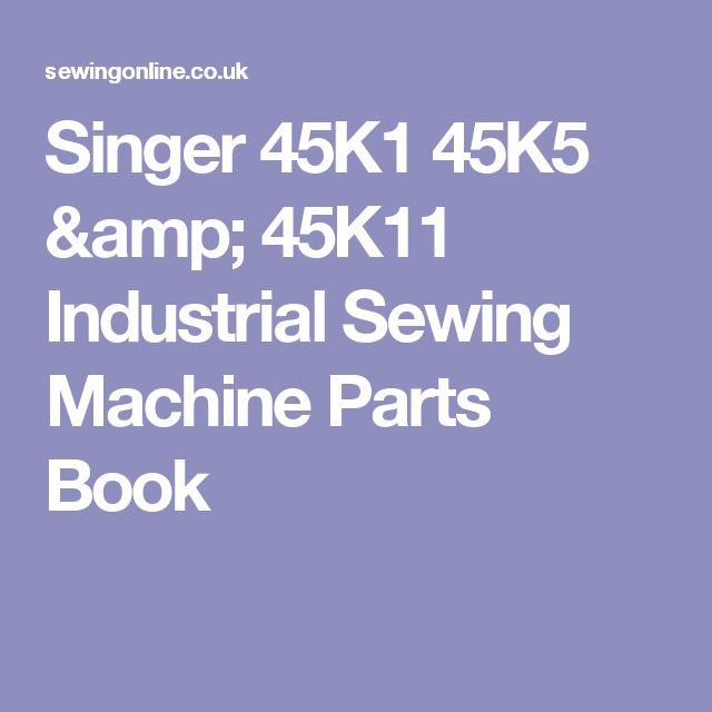 Singer 45K1 45K5 & 45K11 Industrial Sewing Machine Parts Book