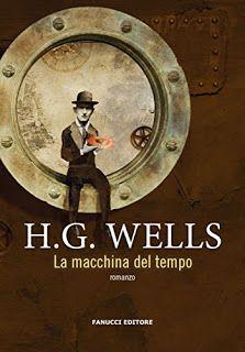 Titolo:  La macchina del tempo   Autore:  H.G. Wells   Pagine:  192   Prezzo:  € 3.99 ebook - € ...