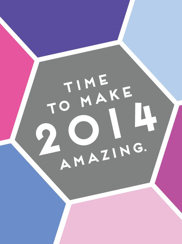 time to make 2014 amazing.