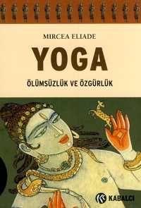 Yoga – Ölümsüzlük Ve Özgürlük   Mert Güler