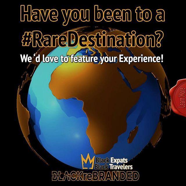 Hello Black Traveler Have You Traveled To A Raredestination