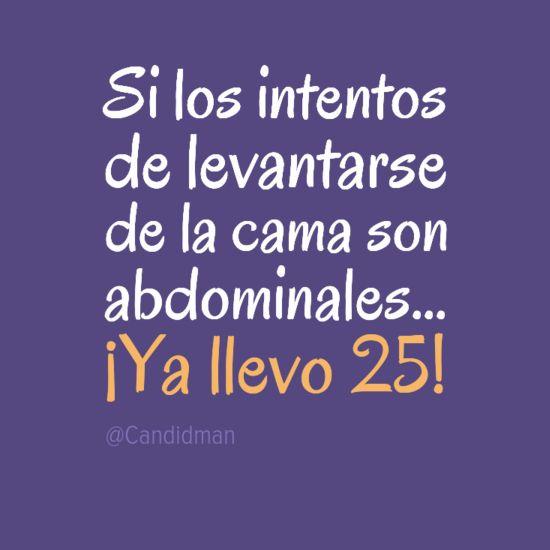 Si los intentos de #Levantarse de la #Cama son #Abdominales... ¡Ya llevo 25! #Citas #Frases @Candidman