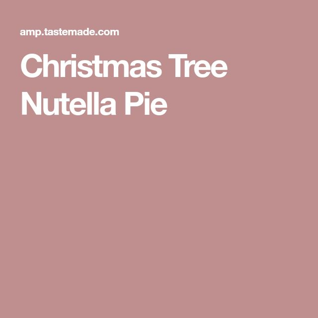 Christmas Tree Nutella Pie