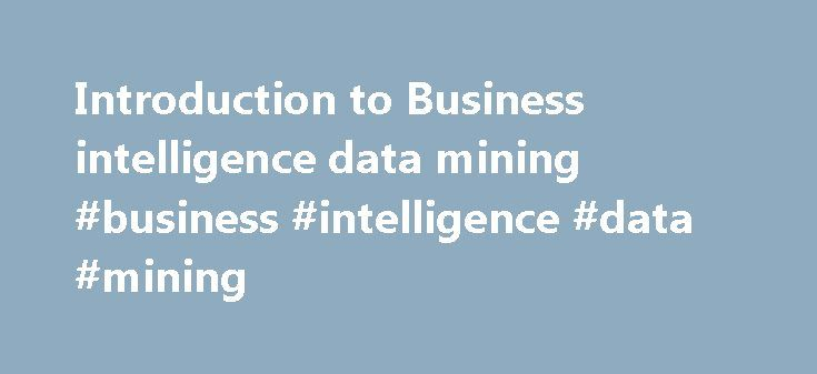 Introduction to Business intelligence data mining #business #intelligence #data #mining http://boston.remmont.com/introduction-to-business-intelligence-data-mining-business-intelligence-data-mining/  # Get started Ad hoc analysis is the term commonly used in businesses to describe a product (analytical report, statistical analysis or model, or other report or summary of data) produced one time to answer a single, specific business question. Continue Reading A data scientist is a professional…