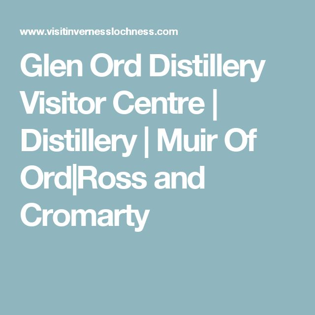 Glen Ord Distillery Visitor Centre | Distillery | Muir Of Ord|Ross and Cromarty