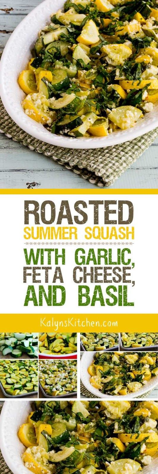 Roasted Summer Squash with Garlic, Feta Cheese, and Basil is delicious and this Meatless Monday dish is low-carb, low-glycemic, gluten-free, and South Beach Diet Phase One.  [found on KalynsKitchen.com]