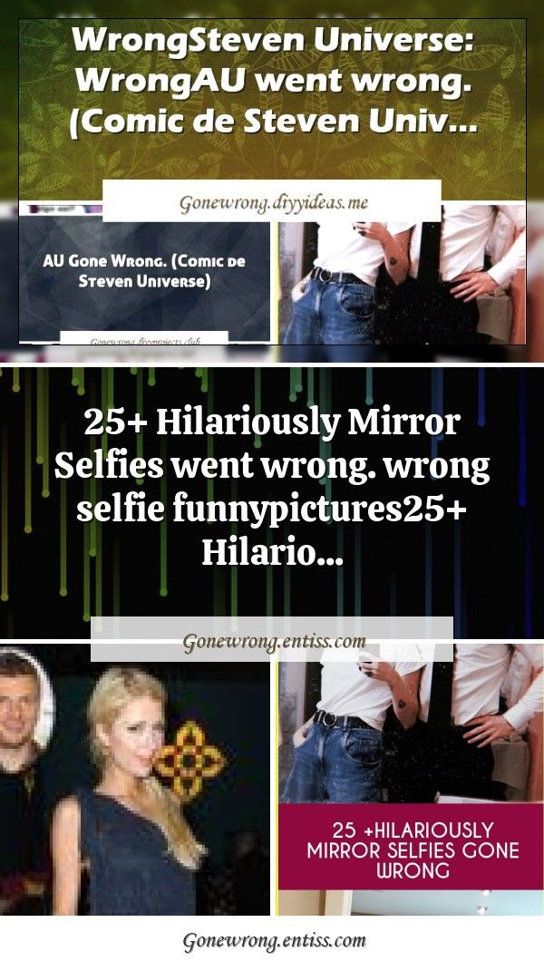 25+ Hilariously Mirror Selfies went wrong. wrong selfie