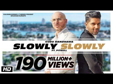 SLOWLY SLOWLY Guru Randhawa ft. Pitbull Bhushan Kumar