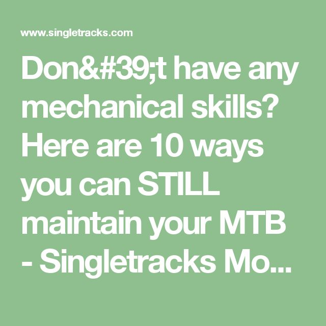 Don't have any mechanical skills? Here are 10 ways you can STILL maintain your MTB - Singletracks Mountain Bike News