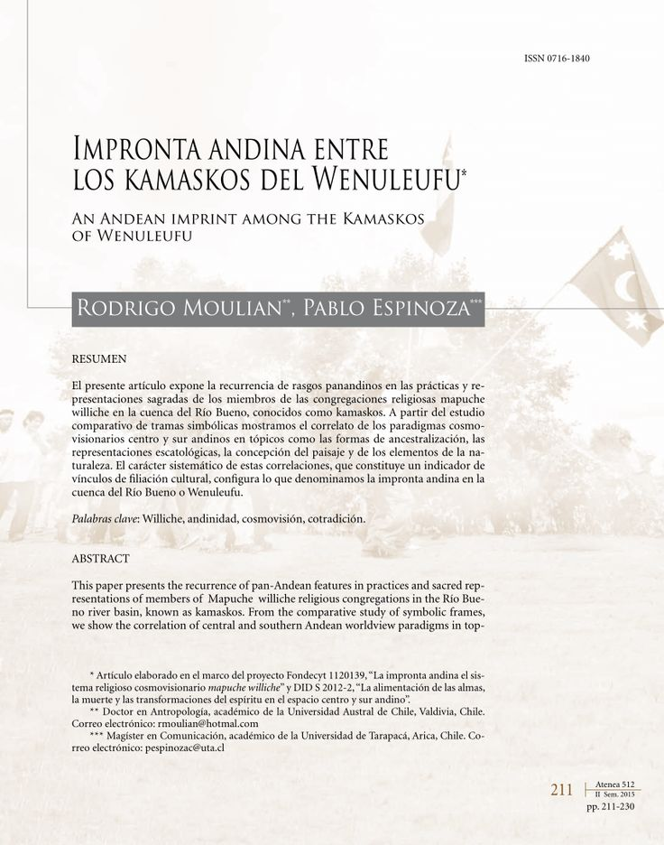 Full-text (PDF)   This paper presents the recurrence of pan-Andean features in practices and sacred representations of members of Mapuche williche religious congregations in the Río Bueno river basin, known as kamaskos. From the comparative study of symbolic frames, we show the correlation of cent...
