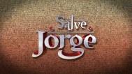 Abertura: Salve Jorge