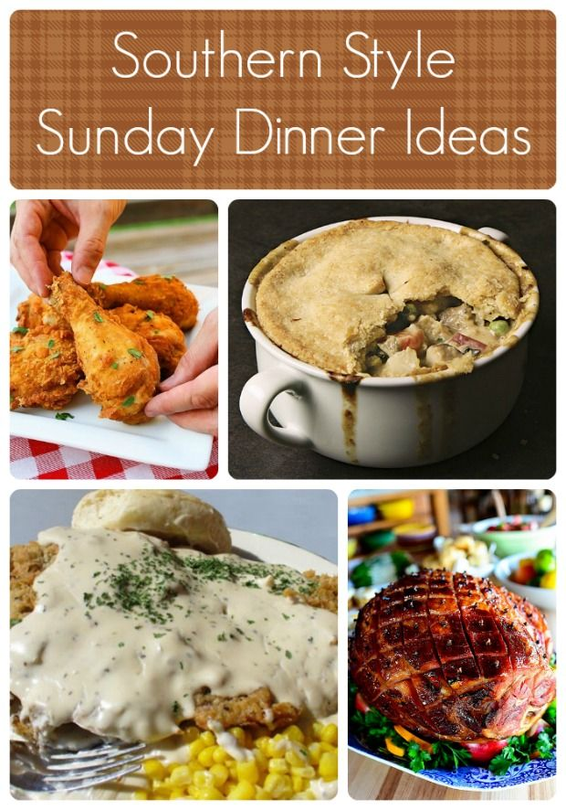 Southern Style Sunday Dinner Ideas