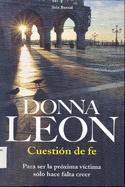 Cuestión de fe - La americana Donna Leon, nos enseña la otra cara de Venecia de la mano del comisario Brunetti. Se trata de historias muy entretenidas que denotan un gran amor por la ciudad y por la gastronomía italiana. ¡Nada como los países del sur para comer bien!