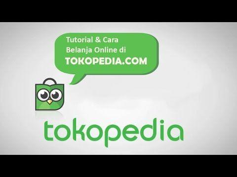 Tutorial Belanja Online di Tokopedia - Step by Step Lengkap