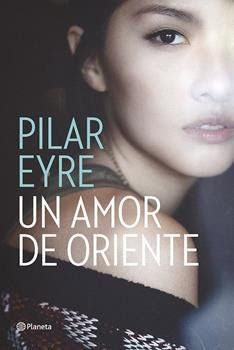 http://devonshy1.blogspot.com/2016/10/un-amor-de-oriente-pilar-eyre.html