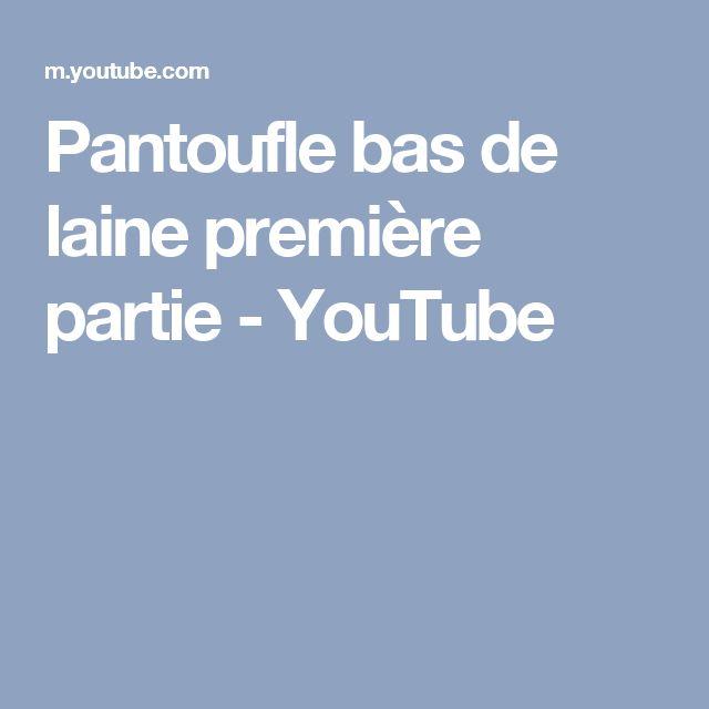 Pantoufle bas de laine première partie - YouTube