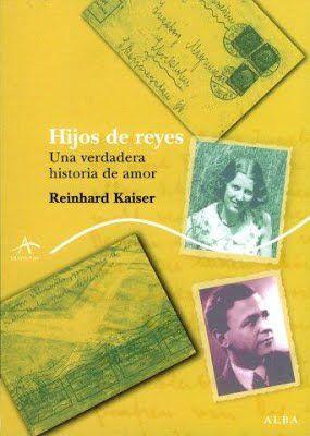 """Hijos de reyes. Una verdadera historia de amor"". Reinhard Kaiser. Alba Editores."