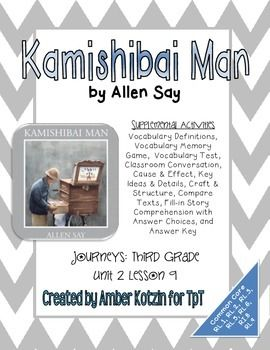 """This is an 11 page supplemental set with answer keys to accompany the """"Kamishibai Man"""" by Allen Say. This is a story from the © 2014 3rd grade Journeys series by Houghton Mifflin Harcourt in the Unit 2 Lesson 9."""