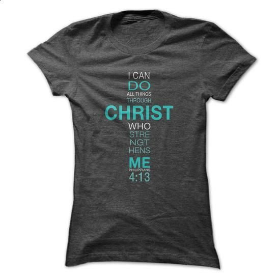 4:13 Philippians - #gift tags #coworker gift. I WANT THIS => https://www.sunfrog.com/Faith/413-Philippians.html?60505