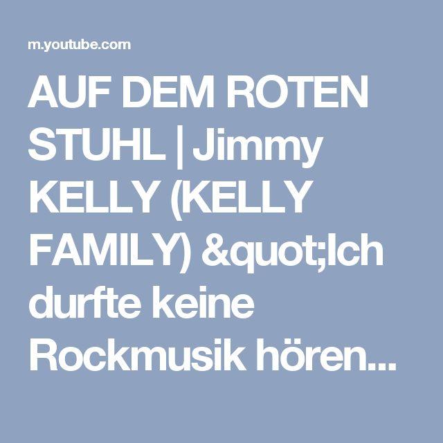 """AUF DEM ROTEN STUHL   Jimmy KELLY (KELLY FAMILY) """"Ich durfte keine Rockmusik hören"""" - YouTube"""