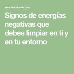 Signos de energías negativas que debes limpiar en ti y en tu entorno