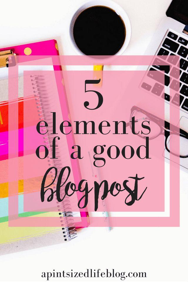 5 elements of a good blog post