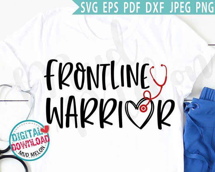 Download Frontline Warrior Svg Eps Pdf Jpeg Png Nurse Svg ...